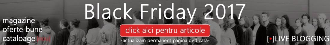 Black Friday 2017 – cand incepe, magazine participante, reduceri, promotii si oferte la IT, electronice si electrocasnice.